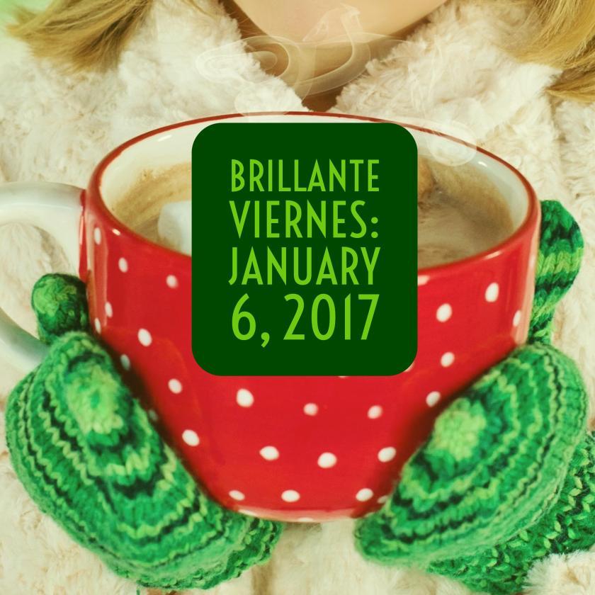 Brillante Viernes: Jan 6 2017