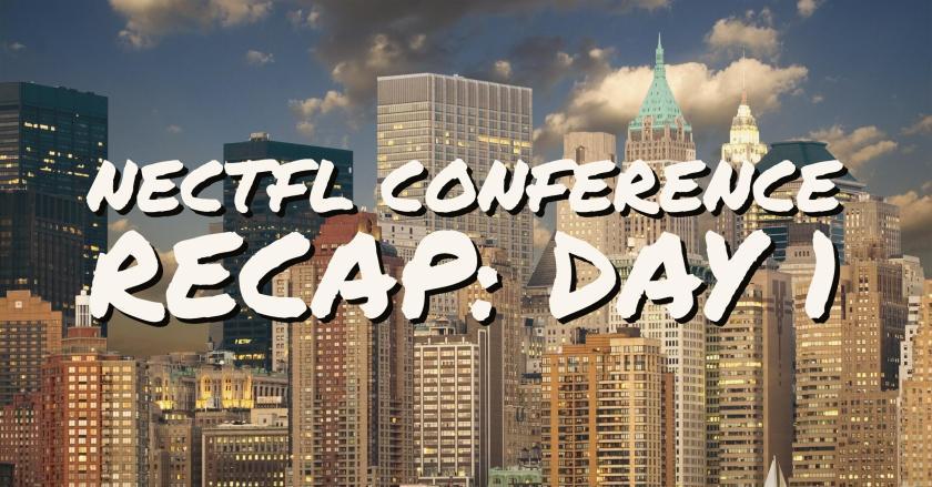 NECTFL Day 1 recap
