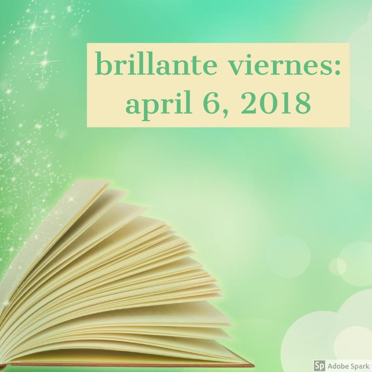 brillante viernes april 6